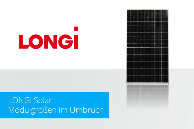 LONGi SolarModulgrößen im Umbruch